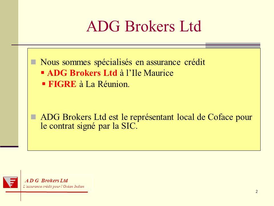 ADG Brokers Ltd Nous sommes spécialisés en assurance crédit