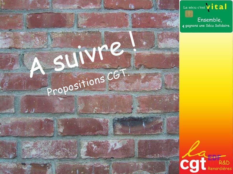 A suivre ! Propositions CGT.