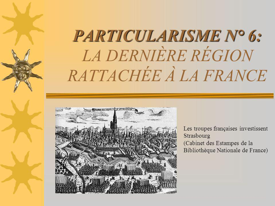 PARTICULARISME N° 6: LA DERNIÈRE RÉGION RATTACHÉE À LA FRANCE