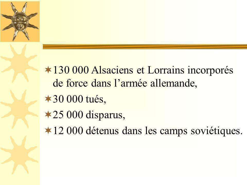 130 000 Alsaciens et Lorrains incorporés de force dans l'armée allemande,