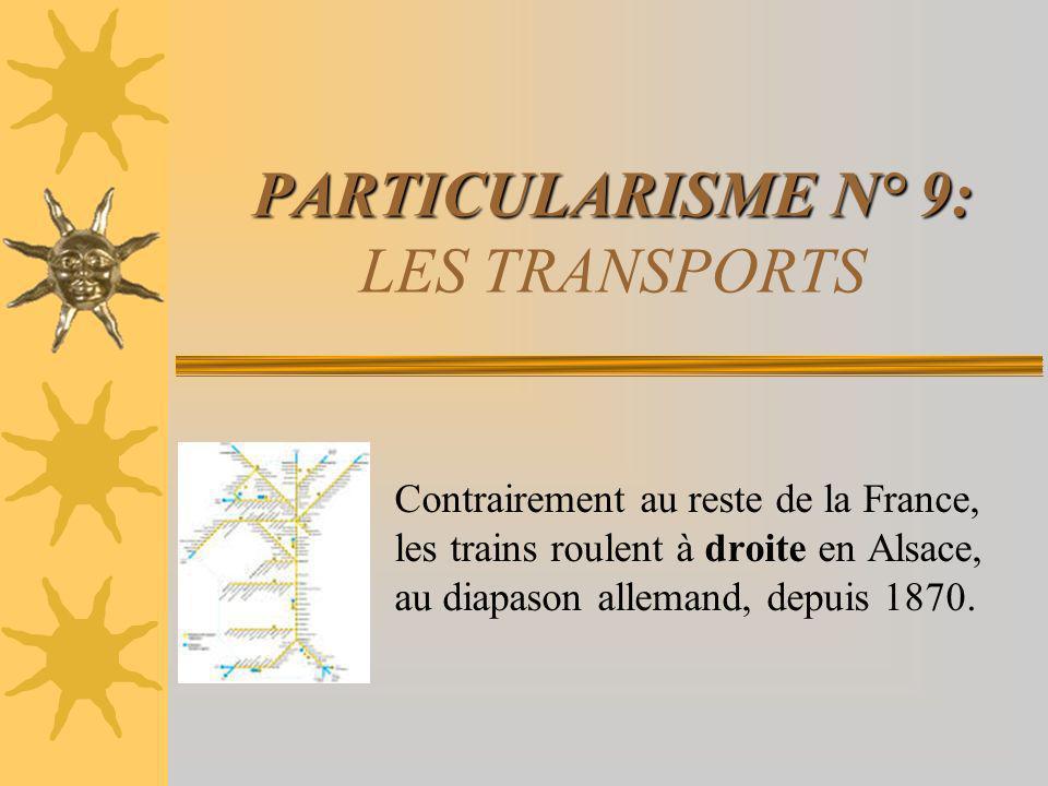 PARTICULARISME N° 9: LES TRANSPORTS