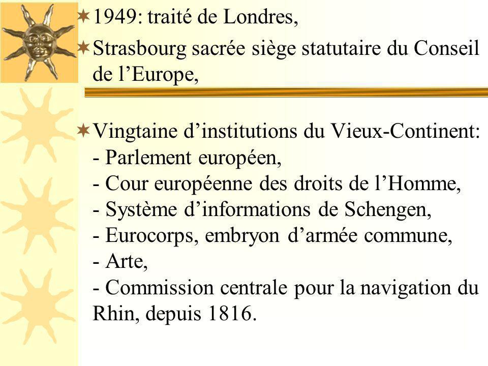 1949: traité de Londres, Strasbourg sacrée siège statutaire du Conseil de l'Europe,