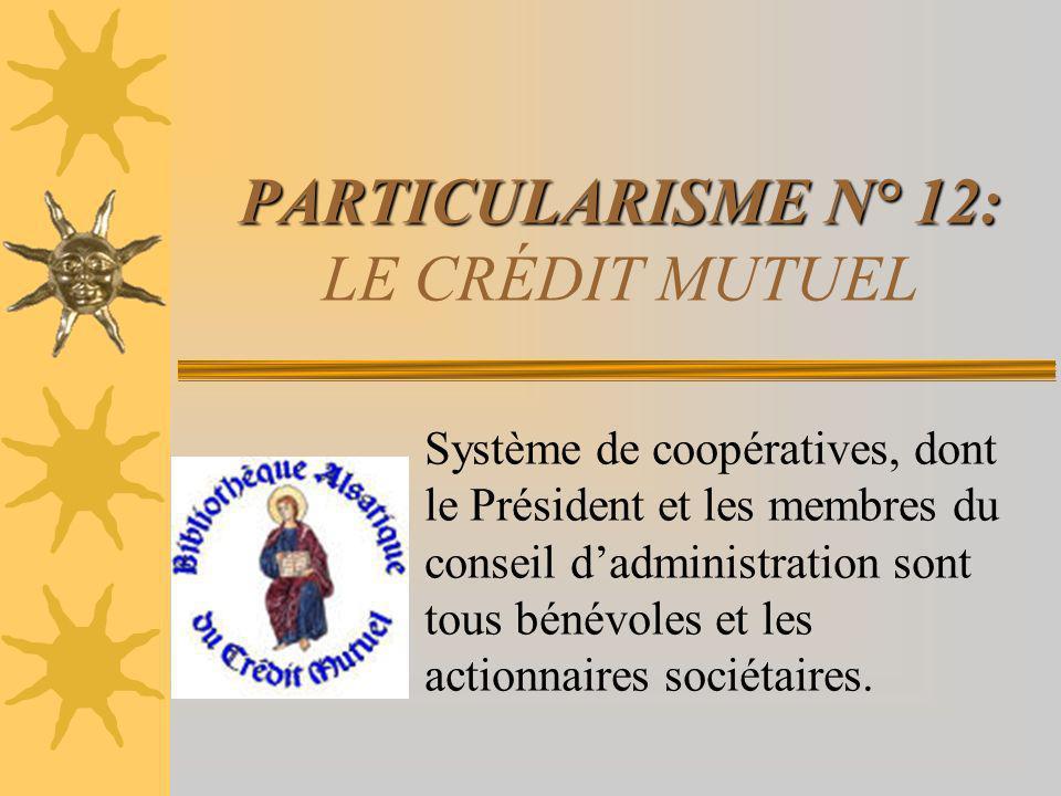 PARTICULARISME N° 12: LE CRÉDIT MUTUEL
