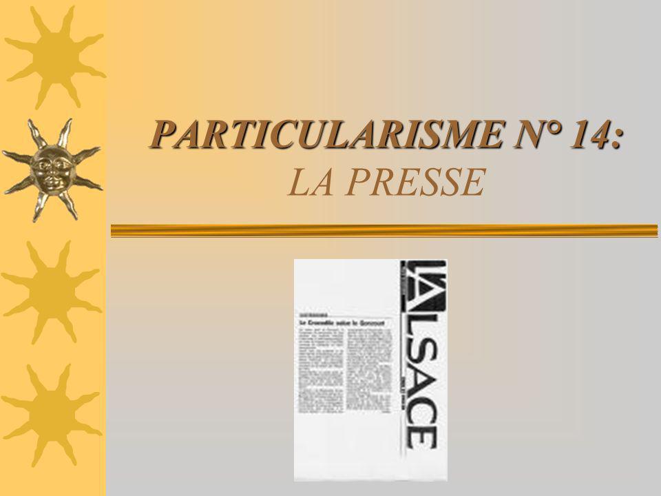 PARTICULARISME N° 14: LA PRESSE