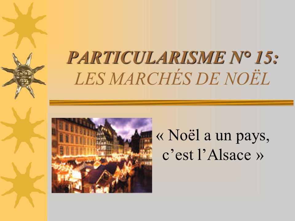PARTICULARISME N° 15: LES MARCHÉS DE NOËL