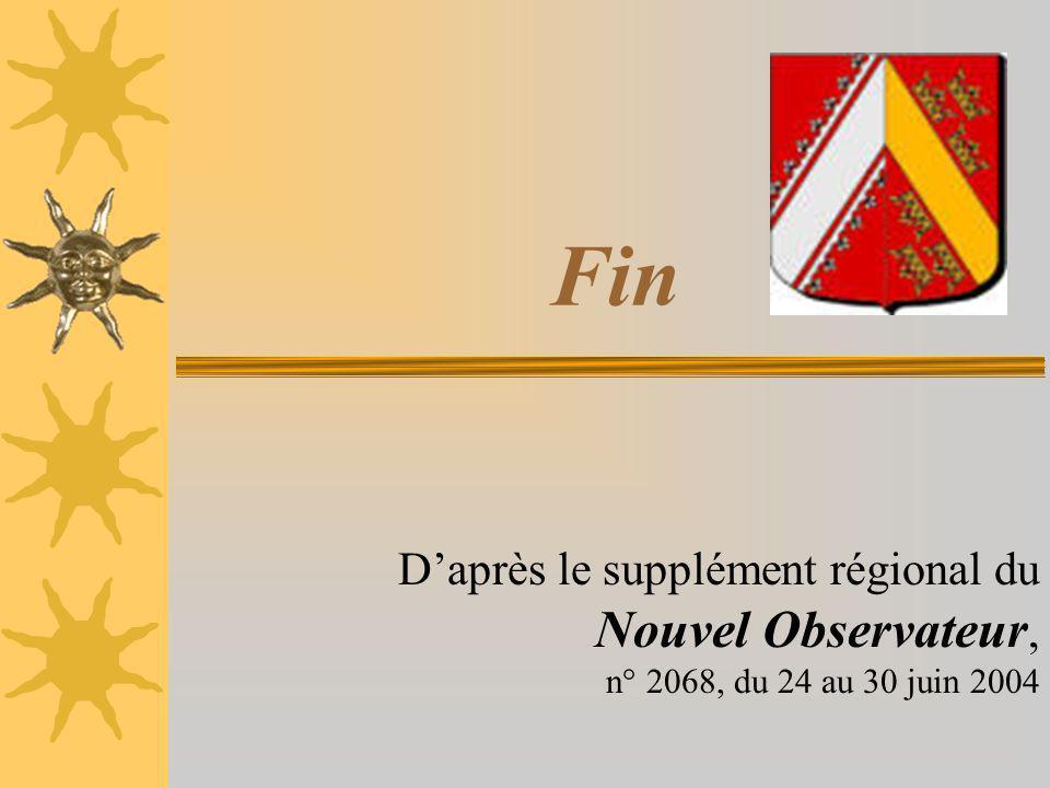 Fin D'après le supplément régional du Nouvel Observateur, n° 2068, du 24 au 30 juin 2004