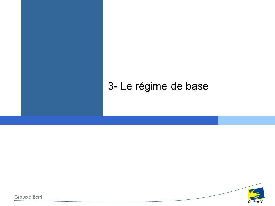 3- Le régime de base
