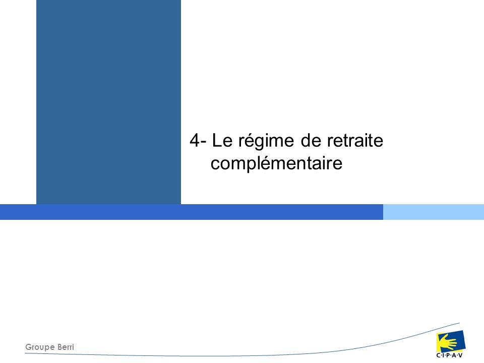 4- Le régime de retraite complémentaire