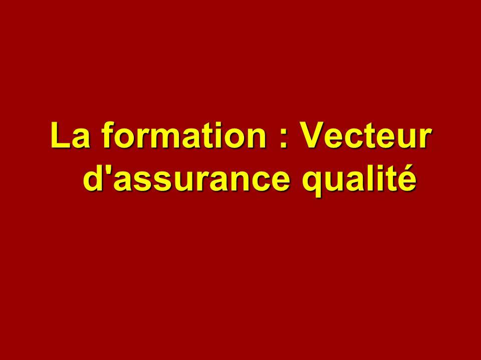 La formation : Vecteur d assurance qualité