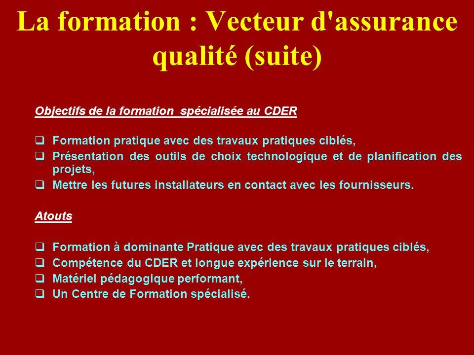La formation : Vecteur d assurance qualité (suite)