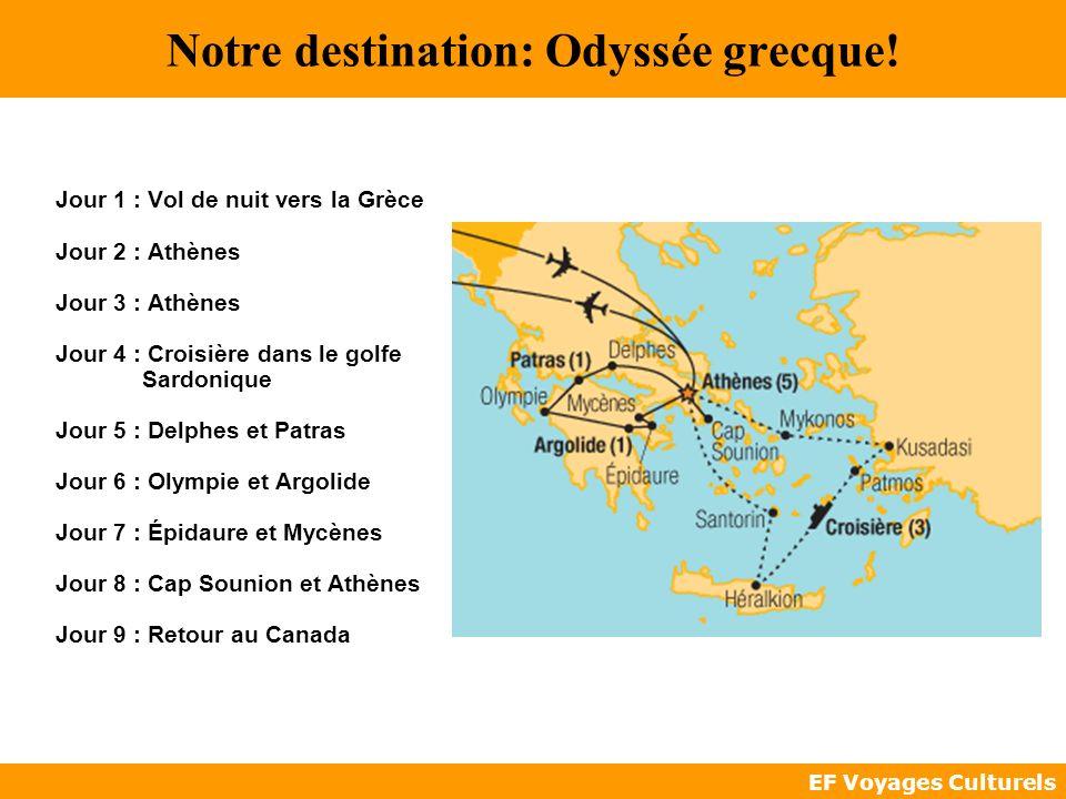 Notre destination: Odyssée grecque!