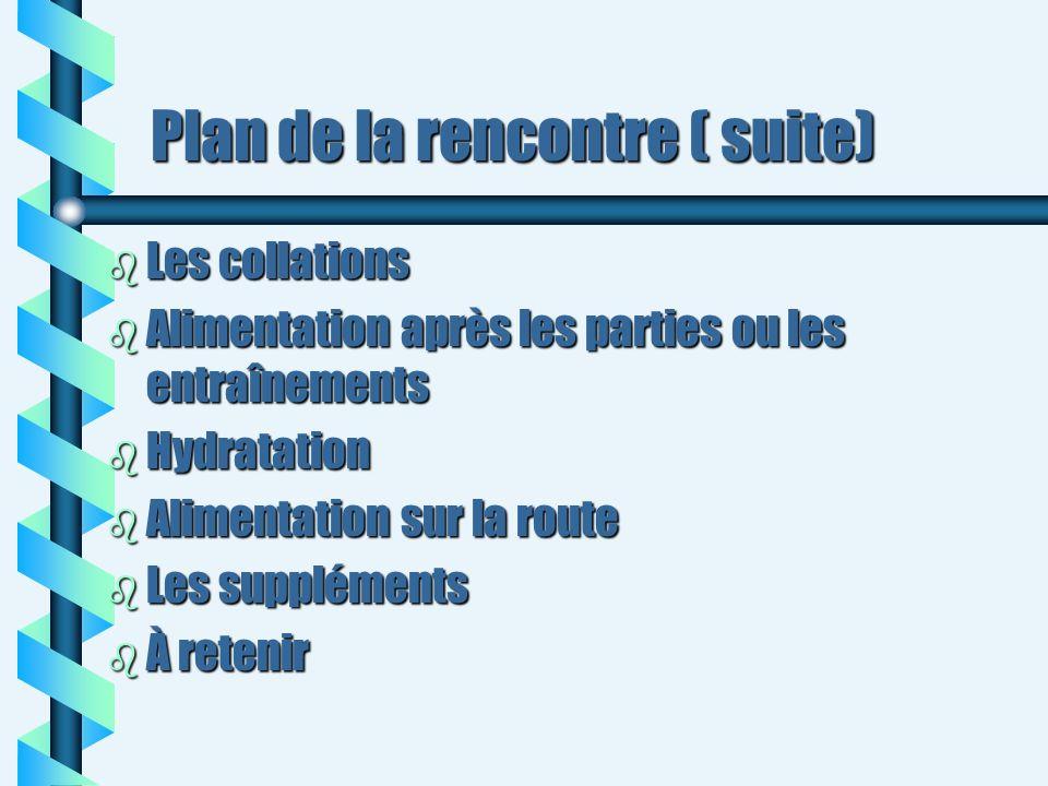 Plan de la rencontre ( suite)