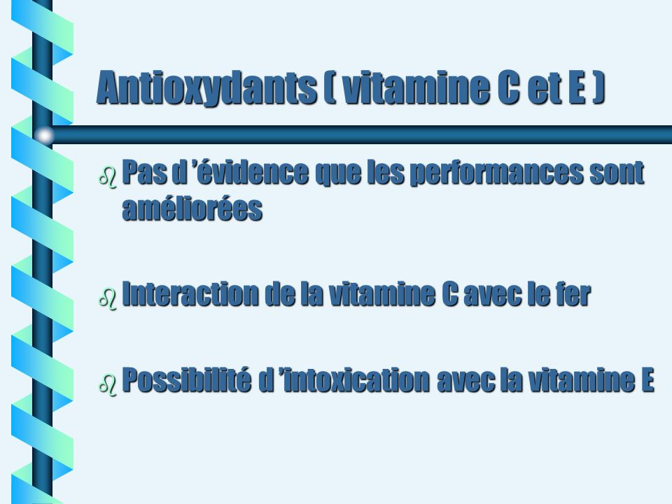 Antioxydants ( vitamine C et E )