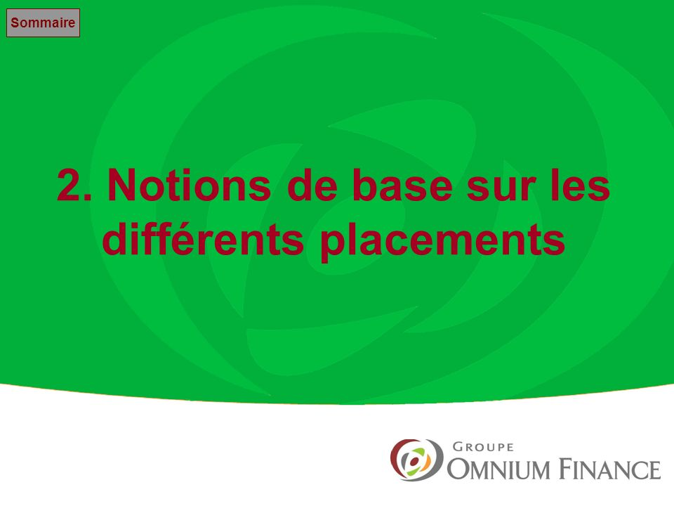 2. Notions de base sur les différents placements
