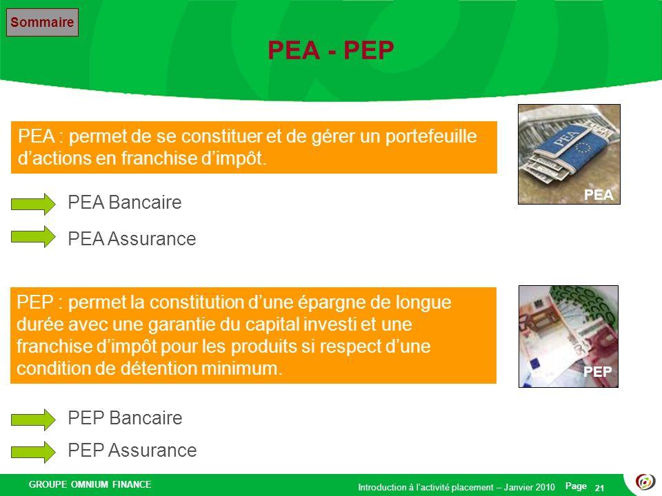 PEA - PEP Sommaire. PEA. PEA : permet de se constituer et de gérer un portefeuille d'actions en franchise d'impôt.