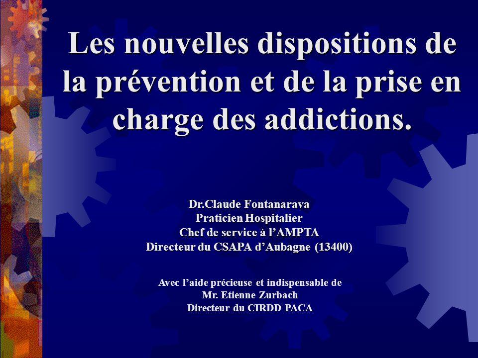 Les nouvelles dispositions de la prévention et de la prise en charge des addictions.