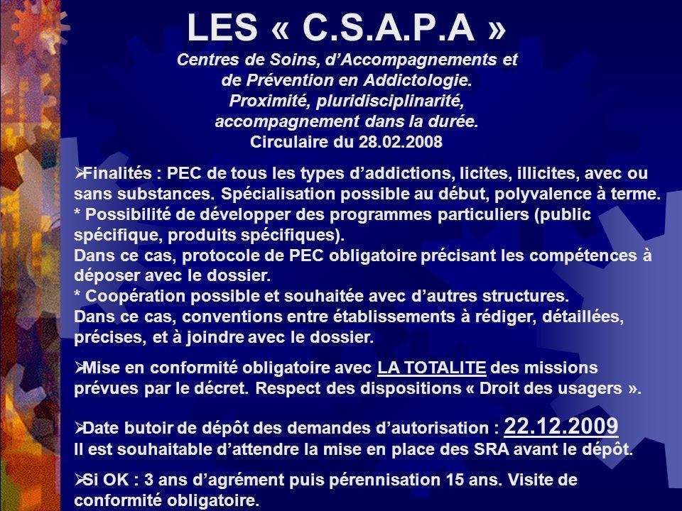 LES « C.S.A.P.A » Centres de Soins, d'Accompagnements et de Prévention en Addictologie. Proximité, pluridisciplinarité, accompagnement dans la durée. Circulaire du 28.02.2008