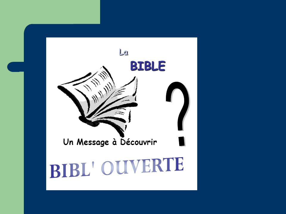 Bienvenue BIBL OUVERTE BIBLE La Un Message à Découvrir