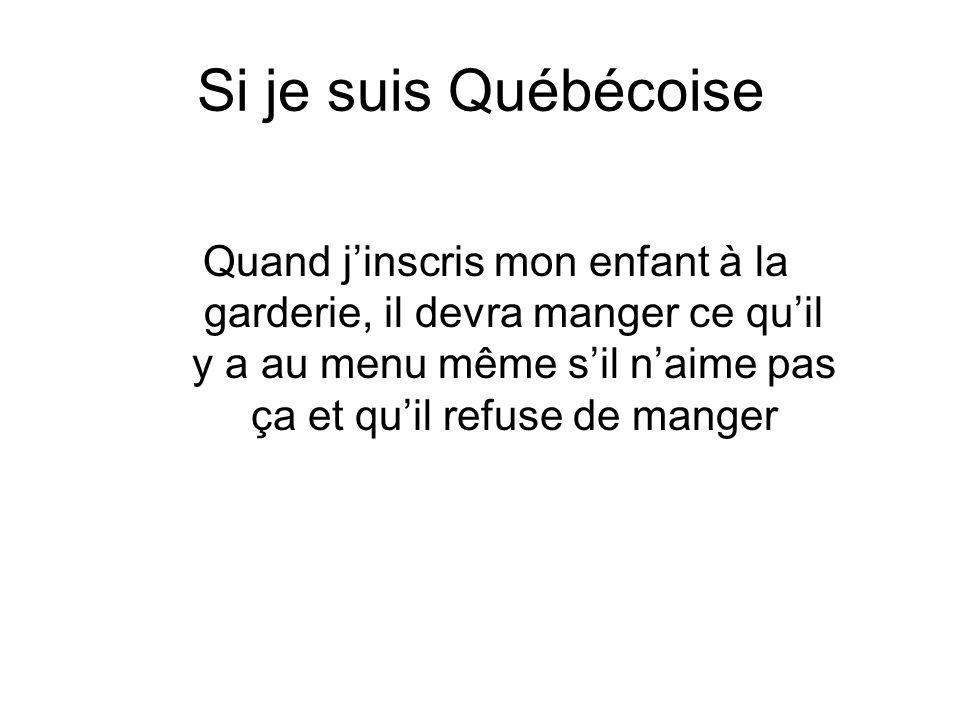 Si je suis Québécoise