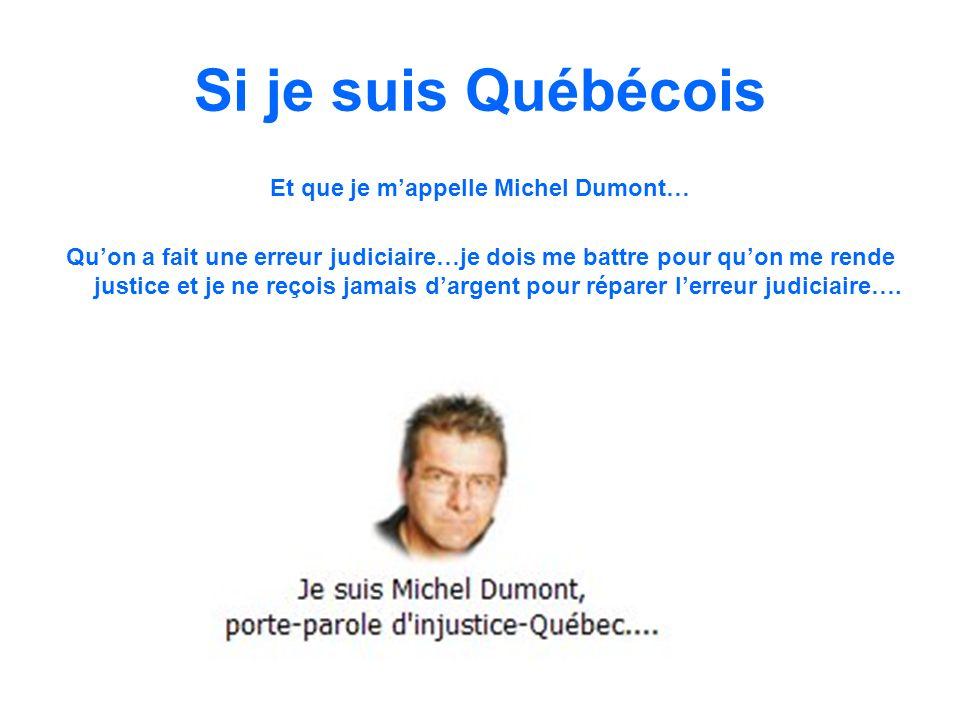 Et que je m'appelle Michel Dumont…