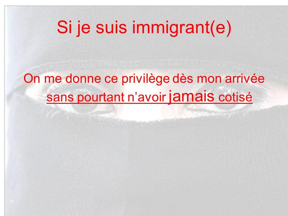 Si je suis immigrant(e)
