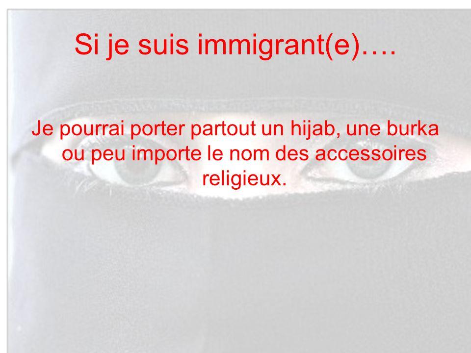 Si je suis immigrant(e)….