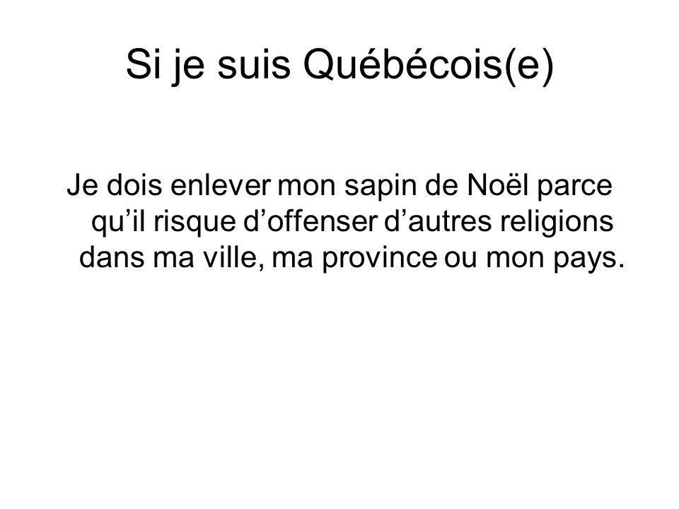 Si je suis Québécois(e)