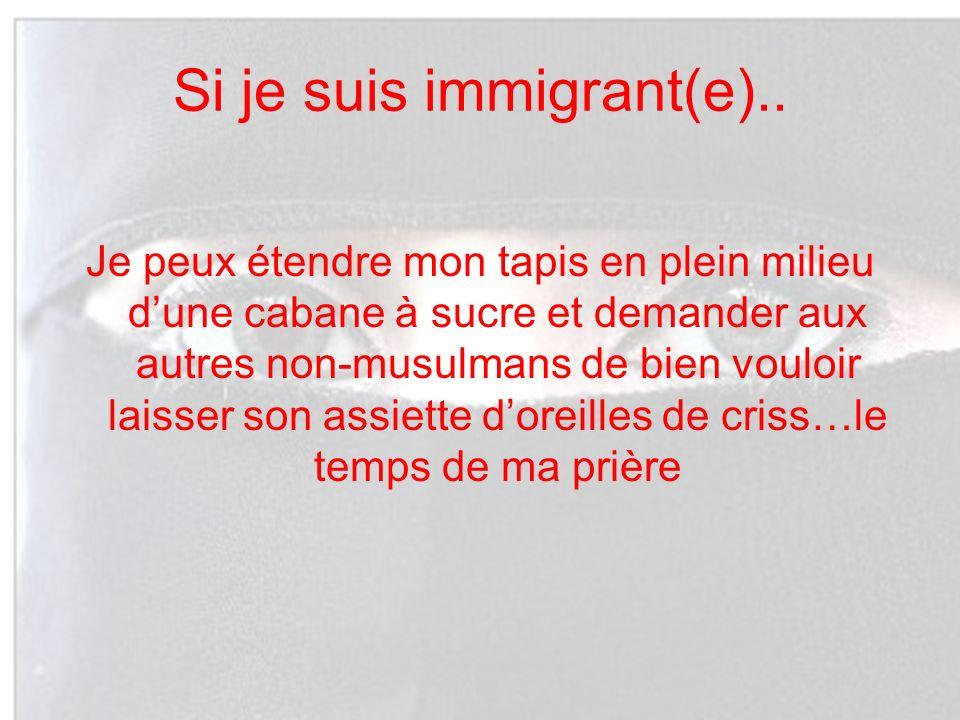 Si je suis immigrant(e)..