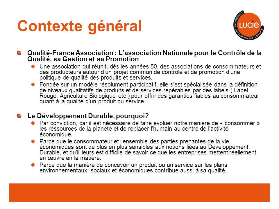 Contexte général Qualité-France Association : L'association Nationale pour le Contrôle de la Qualité, sa Gestion et sa Promotion.
