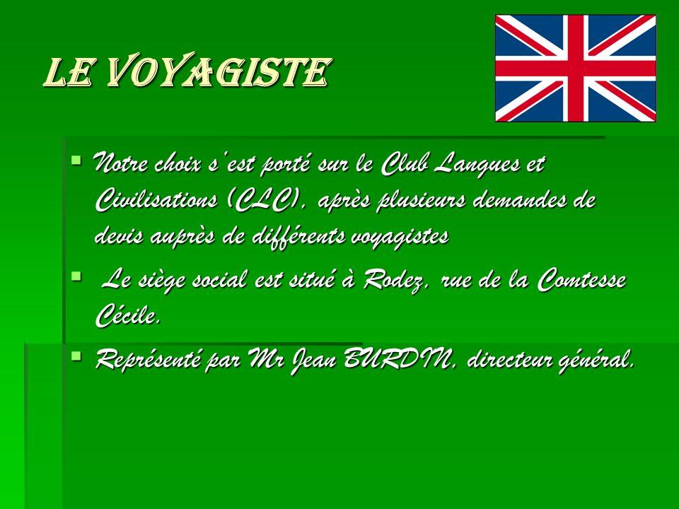 Le voyagiste Notre choix s'est porté sur le Club Langues et Civilisations (CLC), après plusieurs demandes de devis auprès de différents voyagistes.