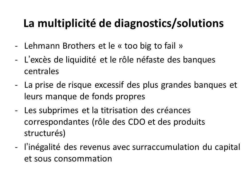 La multiplicité de diagnostics/solutions
