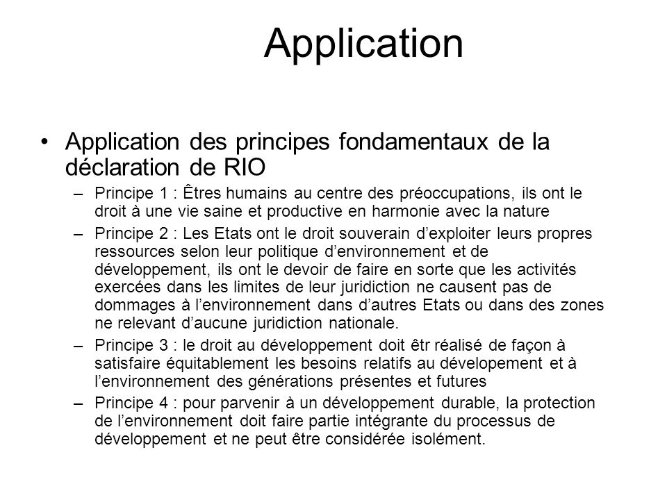 Application Application des principes fondamentaux de la déclaration de RIO.