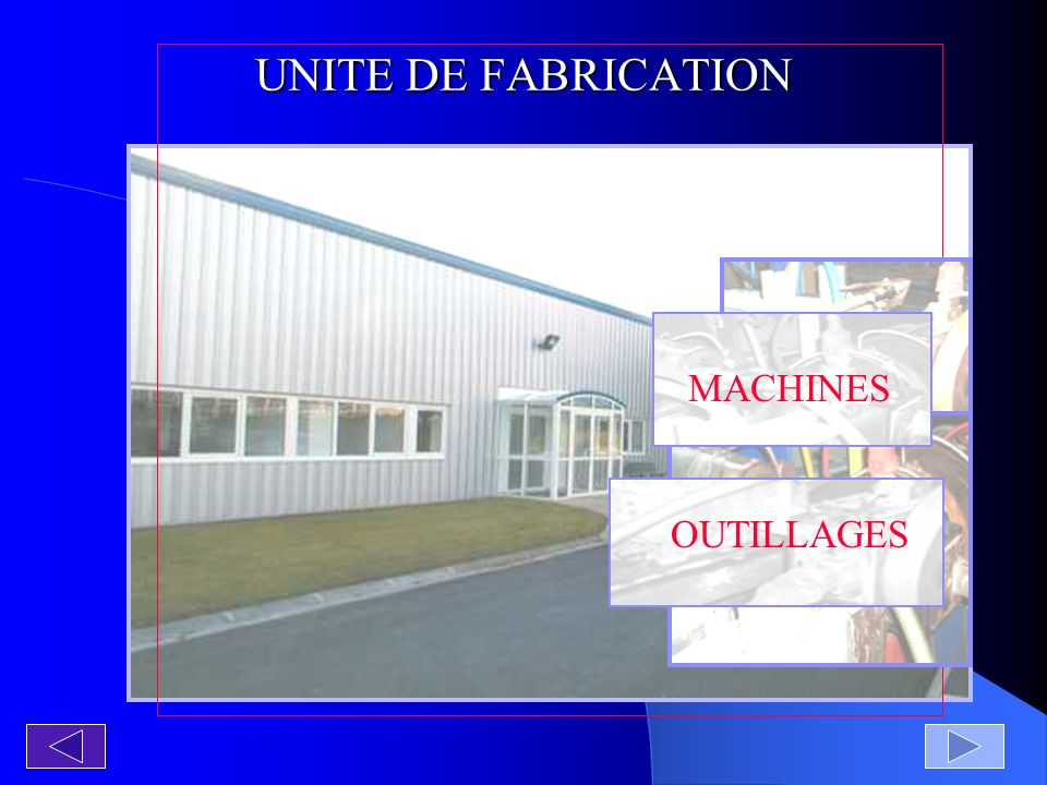 UNITE DE FABRICATION MACHINES OUTILLAGES