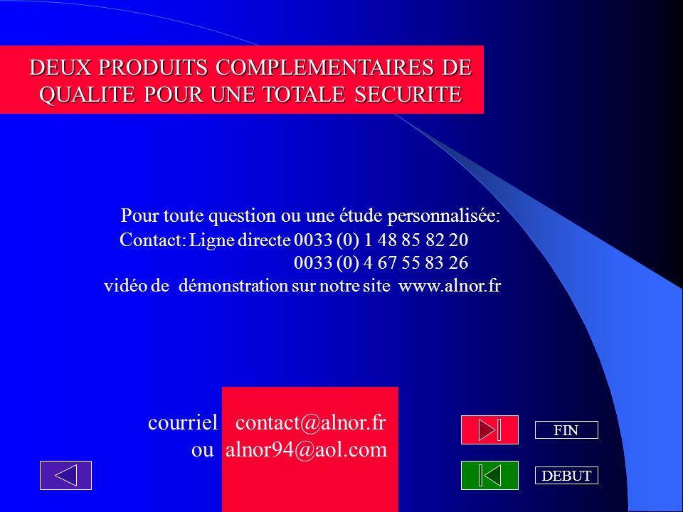 DEUX PRODUITS COMPLEMENTAIRES DE QUALITE POUR UNE TOTALE SECURITE