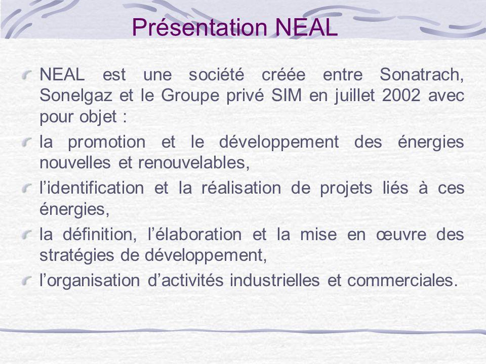 Présentation NEAL NEAL est une société créée entre Sonatrach, Sonelgaz et le Groupe privé SIM en juillet 2002 avec pour objet :