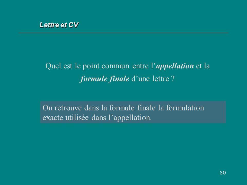 Lettre et CV Quel est le point commun entre l'appellation et la formule finale d'une lettre
