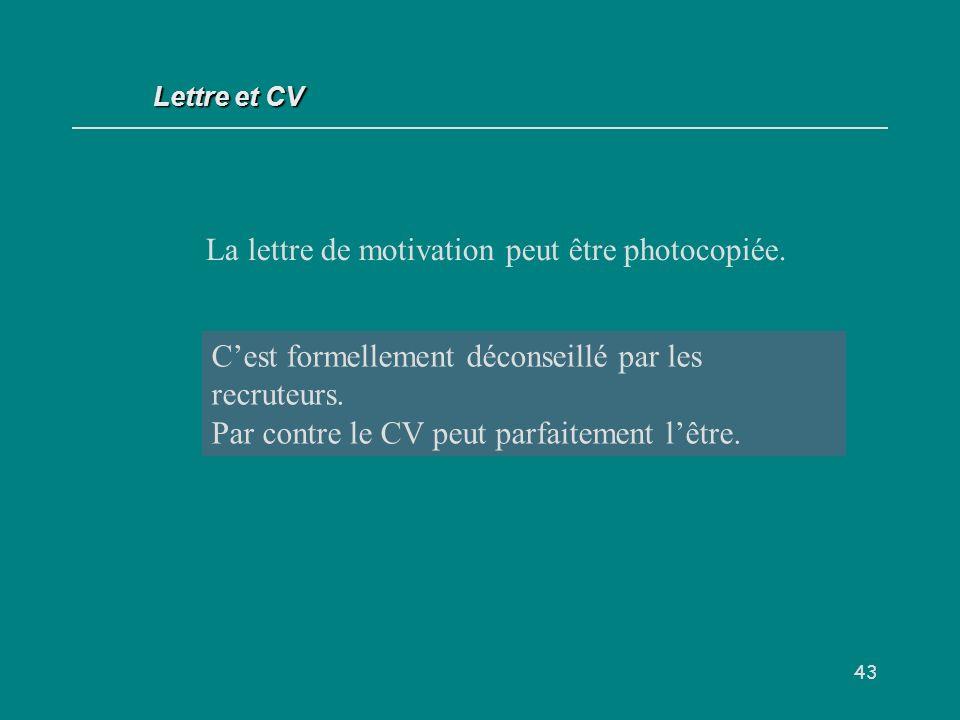 La lettre de motivation peut être photocopiée.