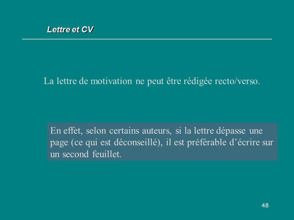 La lettre de motivation ne peut être rédigée recto/verso.