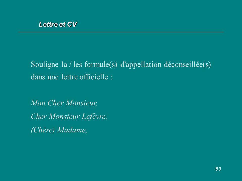 Lettre et CV Souligne la / les formule(s) d appellation déconseillée(s) dans une lettre officielle :