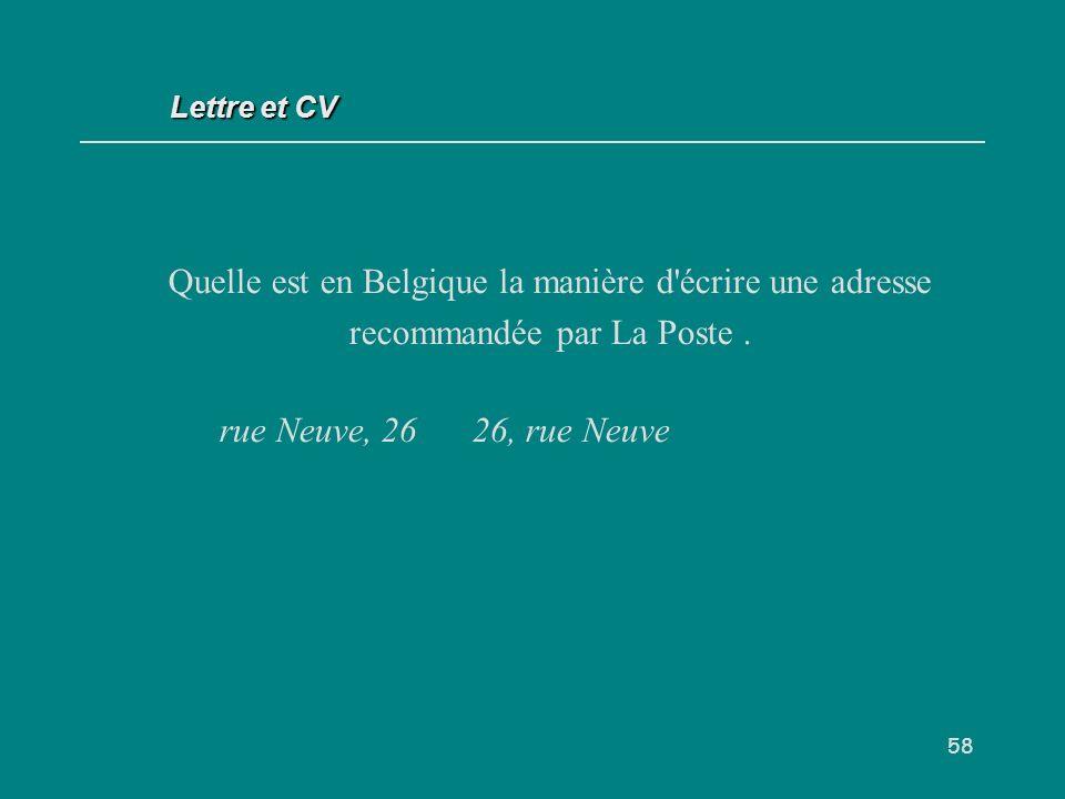 Lettre et CV Quelle est en Belgique la manière d écrire une adresse recommandée par La Poste .