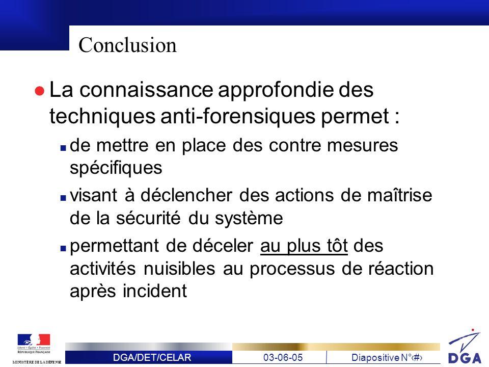 La connaissance approfondie des techniques anti-forensiques permet :