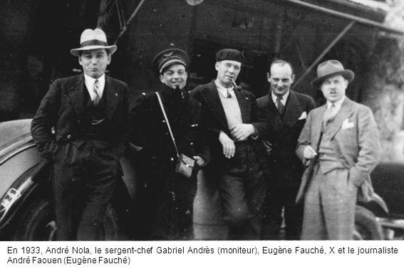En 1933, André Nola, le sergent-chef Gabriel Andrès (moniteur), Eugène Fauché, X et le journaliste André Faouen (Eugène Fauché)
