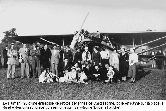 Le Farman 190 d'une entreprise de photos aériennes de Carcassonne, posé en panne sur la plage, a dû être démonté sur place, puis remonté sur l'aérodrome (Eugène Fauché)