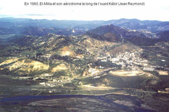 En 1960, El-Milia et son aérodrome le long de l'oued Kébir (Jean Reymond)