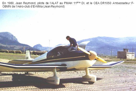 En 1960, Jean Reymond, pilote de l'ALAT au PMAH 11ème DI, et le CEA DR1050 Ambassadeur F-OBMN de l'Aéro-club d'El-Milia (Jean Reymond)