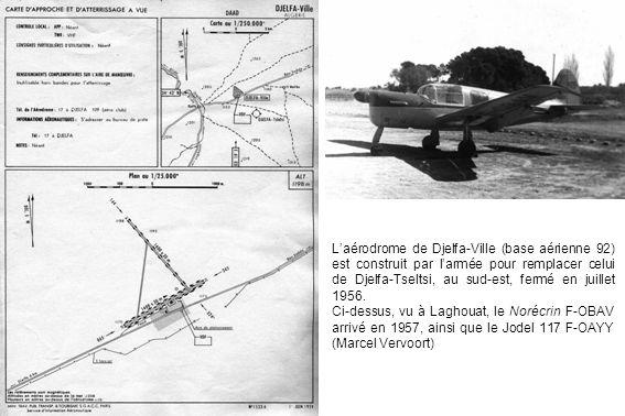 L'aérodrome de Djelfa-Ville (base aérienne 92) est construit par l'armée pour remplacer celui de Djelfa-Tseltsi, au sud-est, fermé en juillet 1956.