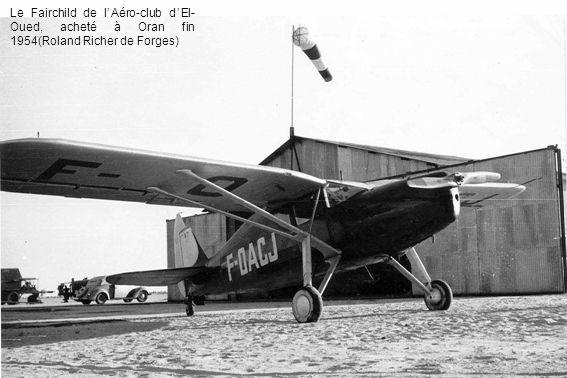 Le Fairchild de l'Aéro-club d'El-Oued, acheté à Oran fin 1954(Roland Richer de Forges)