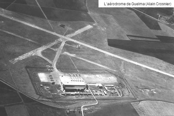 L'aérodrome de Guelma (Alain Crosnier)