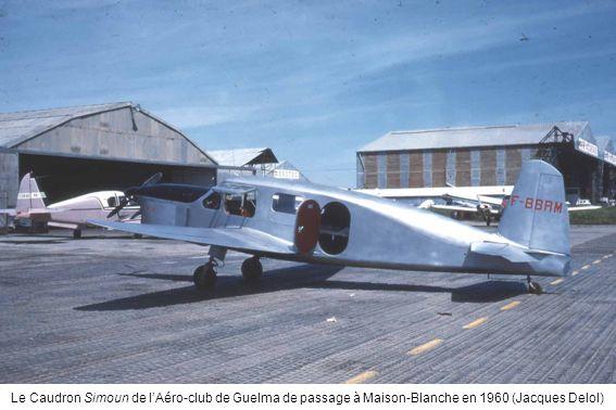Le Caudron Simoun de l'Aéro-club de Guelma de passage à Maison-Blanche en 1960 (Jacques Delol)