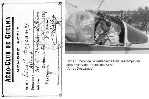 Dans l'Emeraude, le lieutenant Alfred Descamps qui sera observateur-pilote de l'ALAT